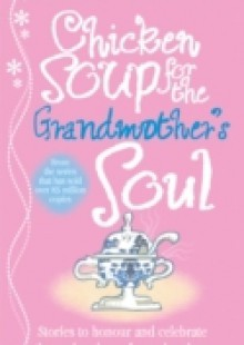 Обложка книги  - Chicken Soup for the Grandmother's Soul