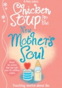 Обложка книги  - Chicken Soup for the New Mother's Soul