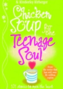Обложка книги  - Chicken Soup For The Teenage Soul