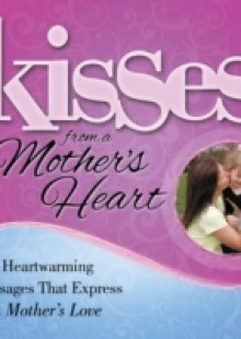 Обложка книги  - Kisses from a Mother's Heart