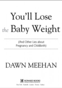Обложка книги  - You'll Lose the Baby Weight