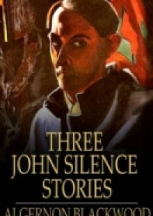 Обложка книги  - Three John Silence Stories