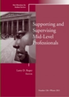 Обложка книги  - Supporting and Supervising Mid-Level Professionals