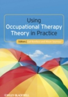 Обложка книги  - Using Occupational Therapy Theory in Practice