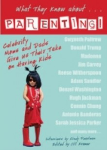 Обложка книги  - What They Know About…PARENTING!