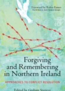 Обложка книги  - Forgiving and Remembering in Northern Ireland