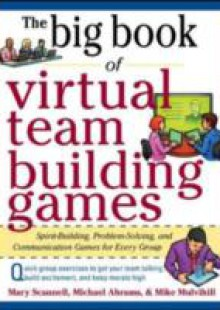 Обложка книги  - Big Book of Virtual Teambuilding Games: Quick, Effective Activities to Build Communication, Trust and Collaboration from Anywhere!