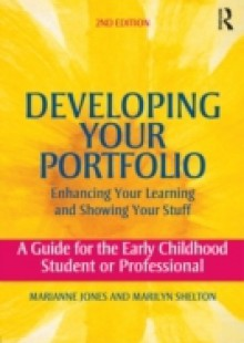Обложка книги  - Developing Your Portfolio – Enhancing Your Learning and Showing Your Stuff