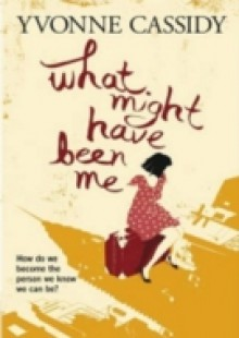 Обложка книги  - What Might Have Been Me