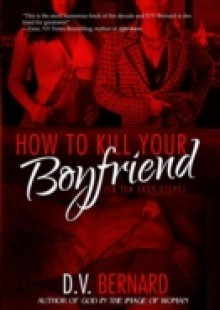 Обложка книги  - How to Kill Your Boyfriend (in 10 Easy Steps)