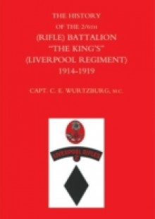 Обложка книги  - History of the 2/6th (Rifle) Battalion &quote;The King's&quote; (Liverpool Regiment) 1914-1918