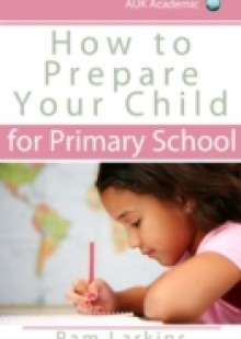 Обложка книги  - How to Prepare Your Child for Primary School