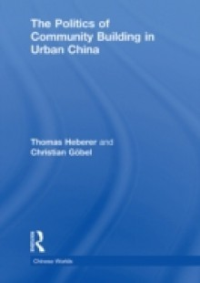 Обложка книги  - Politics of Community Building in Urban China