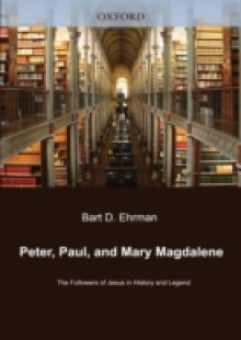 Обложка книги  - Peter, Paul, and Mary Magdalene: The Followers of Jesus in History and Legend