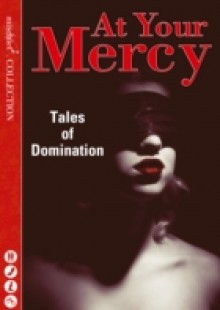 Обложка книги  - At Your Mercy: Tales of Domination