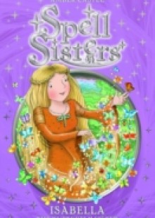 Обложка книги  - Spell Sisters: Isabella the Butterfly Sister