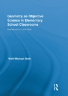 Обложка книги  - Geometry as Objective Science in Elementary School Classrooms