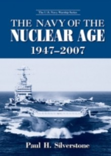 Обложка книги  - Navy of the Nuclear Age, 1947-2007