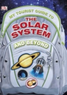 Обложка книги  - My Tourist Guide to the Solar System…And Beyond