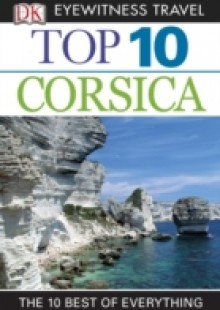Обложка книги  - DK Eyewitness Top 10 Travel Guide: Corsica