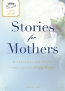 Обложка книги  - Cup of Comfort Stories for Mothers
