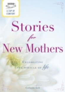 Обложка книги  - Cup of Comfort Stories for New Mothers