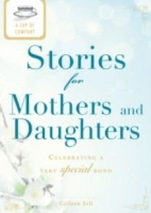 Обложка книги  - Cup of Comfort Stories for Mothers and Daughters