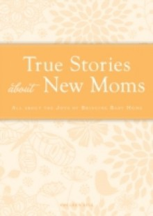 Обложка книги  - True Stories about New Moms