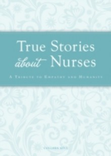 Обложка книги  - True Stories about Nurses