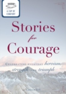 Обложка книги  - Cup of Comfort Stories for Courage