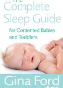 Обложка книги  - Complete Sleep Guide For Contented Babies & Toddlers
