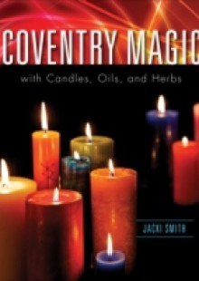 Обложка книги  - Coventry Magic With Candles, Oils, And Herbs
