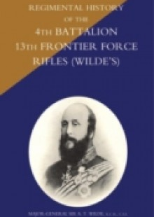Обложка книги  - Regimental History of the 4th Battalion 13th Frontier Force Rifles (Wilde's)