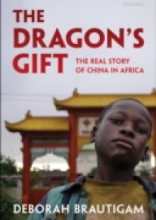 Обложка книги  - Dragon's Gift: The Real Story of China in Africa