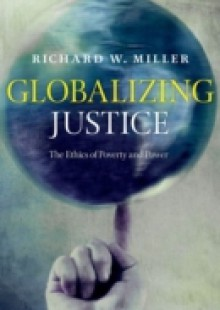 Обложка книги  - Globalizing Justice: The Ethics of Poverty and Power