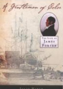 Обложка книги  - Gentleman of Color: The Life of James Forten