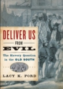 Обложка книги  - Deliver Us from Evil: The Slavery Question in the Old South