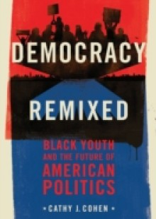 Обложка книги  - Democracy Remixed: Black Youth and the Future of American Politics