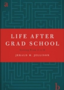 Обложка книги  - Life After Grad School: Getting From A to B