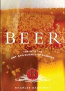 Обложка книги  - Beer: Tap into the Art and Science of Brewing