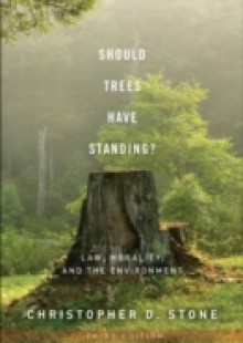 Обложка книги  - Should Trees Have Standing?: Law, Morality, and the Environment