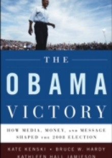 Обложка книги  - Obama Victory: How Media, Money, and Message Shaped the 2008 Election