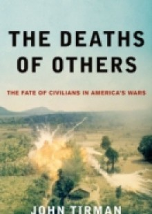 Обложка книги  - Deaths of Others: The Fate of Civilians in Americas Wars