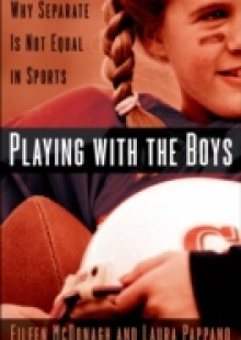 Обложка книги  - Playing With the Boys: Why Separate is Not Equal in Sports