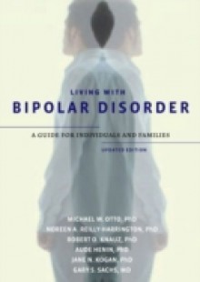 Обложка книги  - Living with Bipolar Disorder: A Guide for Individuals and FamiliesUpdated Edition