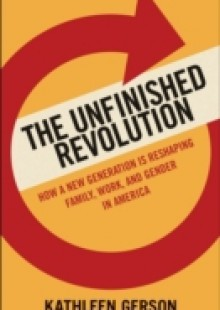 Обложка книги  - Unfinished Revolution: Coming of Age in a New Era of Gender, Work, and Family