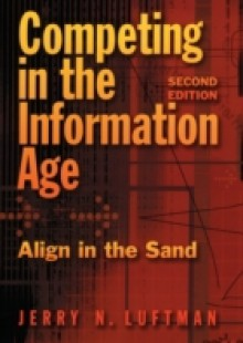 Обложка книги  - Competing in the Information Age: Align in the Sand