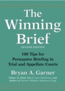 Обложка книги  - Winning Brief: 100 Tips for Persuasive Briefing in Trial and Appellate Courts