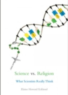 Обложка книги  - Science vs. Religion: What Scientists Really Think