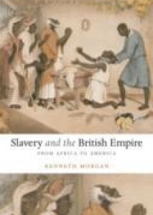 Обложка книги  - Slavery and the British Empire: From Africa to America
